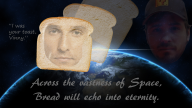 artist:heredth bread game:i_am_bread interstellar mathew_mcconaughey photoshop space streamer:vinny // 1280x720 // 1006.6KB