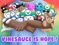 Vinesauce_is_Hope_2018 artist:mebulas pcrf streamer:dorb streamer:fred streamer:hootey streamer:imakuni streamer:joel streamer:ky streamer:limes streamer:revscarecrow streamer:umjammerjenny streamer:vinny // 1920x1472 // 2.0MB